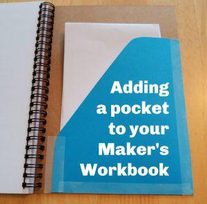 Adding a storage pocket to your Maker's Workbook