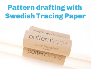 How to draft sewing patterns with Swedish Tracing Paper